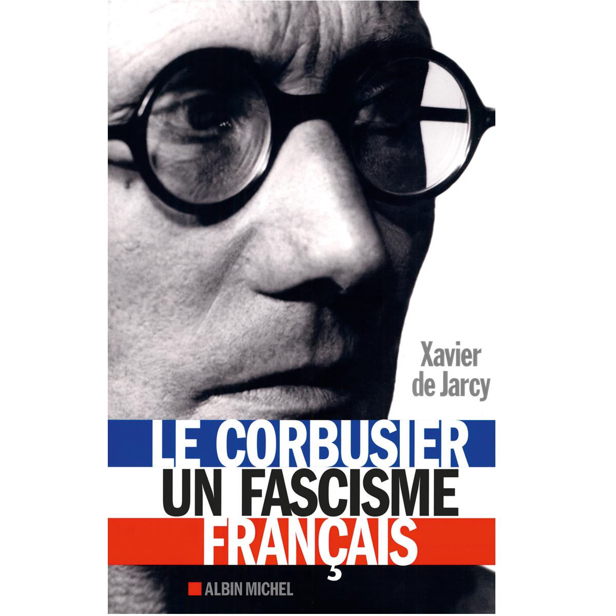 Le Corbusier, une fascisme français