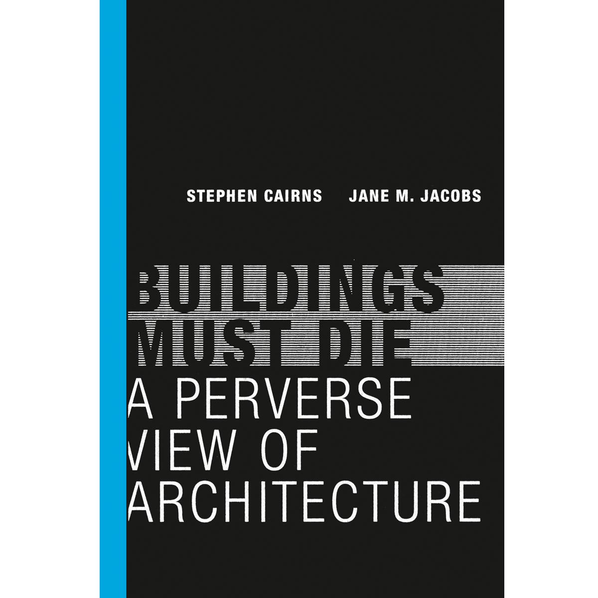 Buildings Must Die