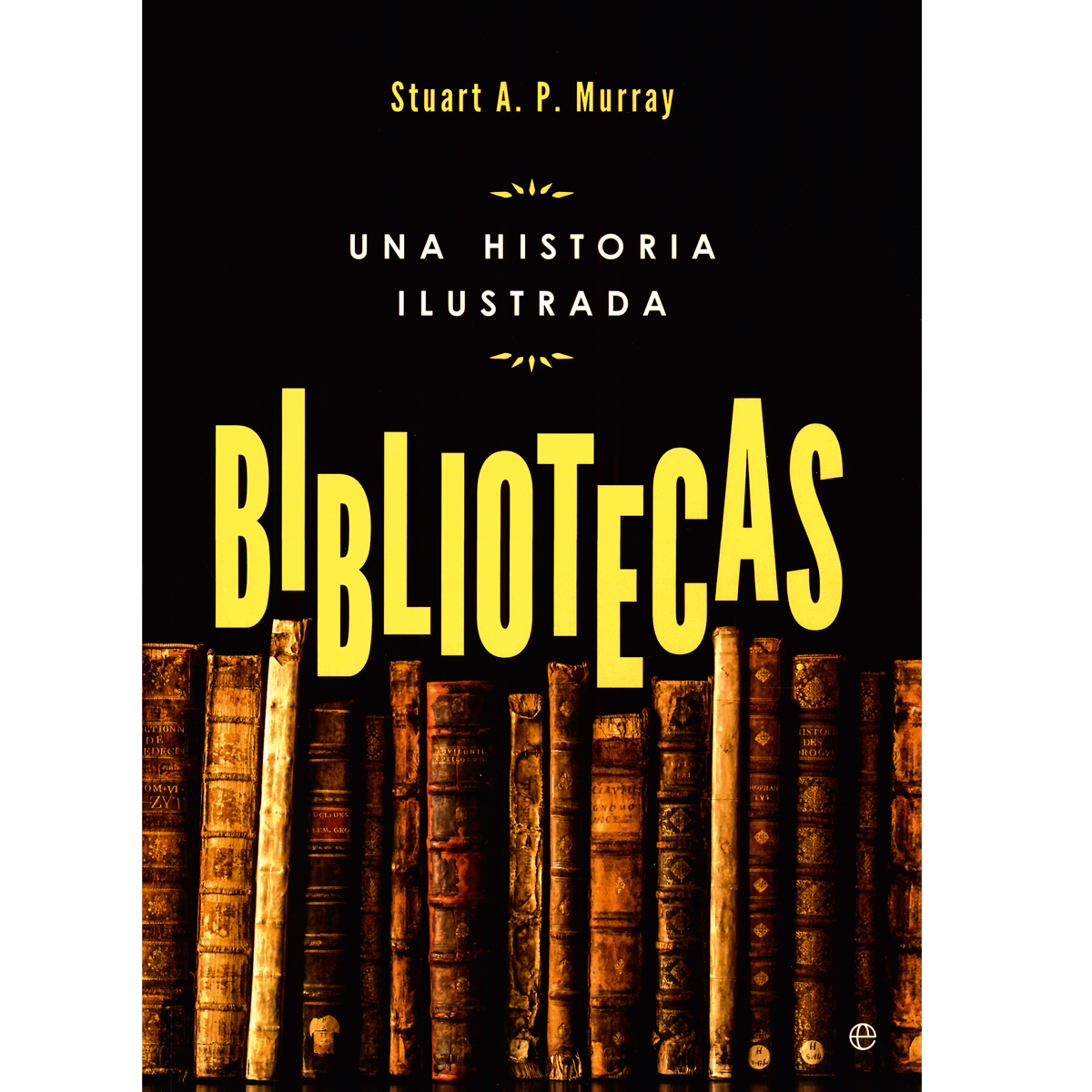 Bibliotecas. Una historia ilustrada