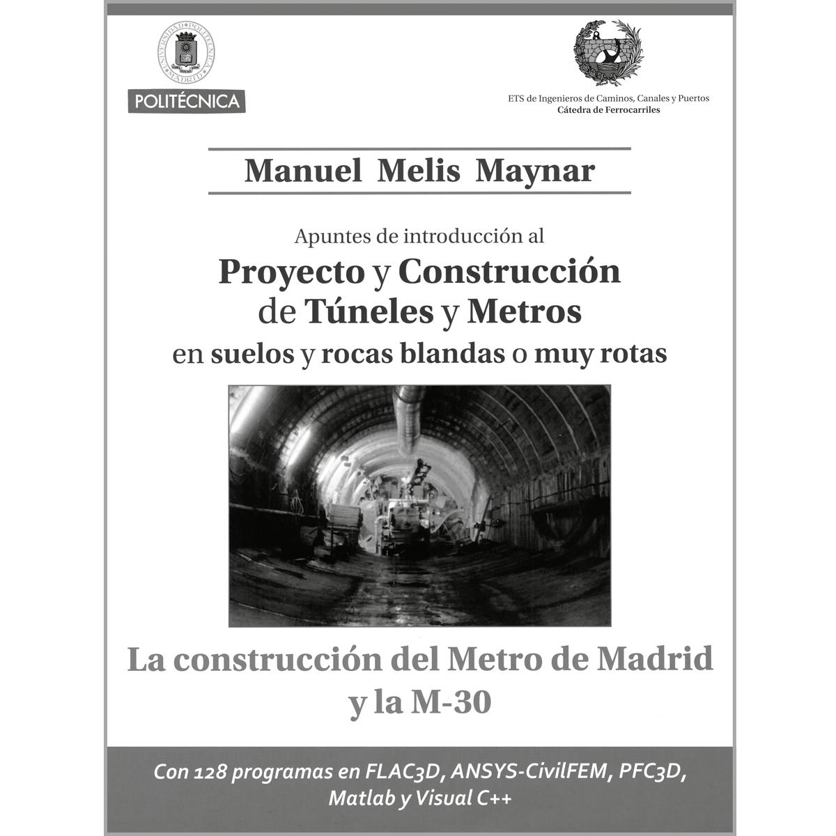 Apuntes de introducción al proyecto y construcción de túneles y metros en suelos y rocas blandas o muy rotas