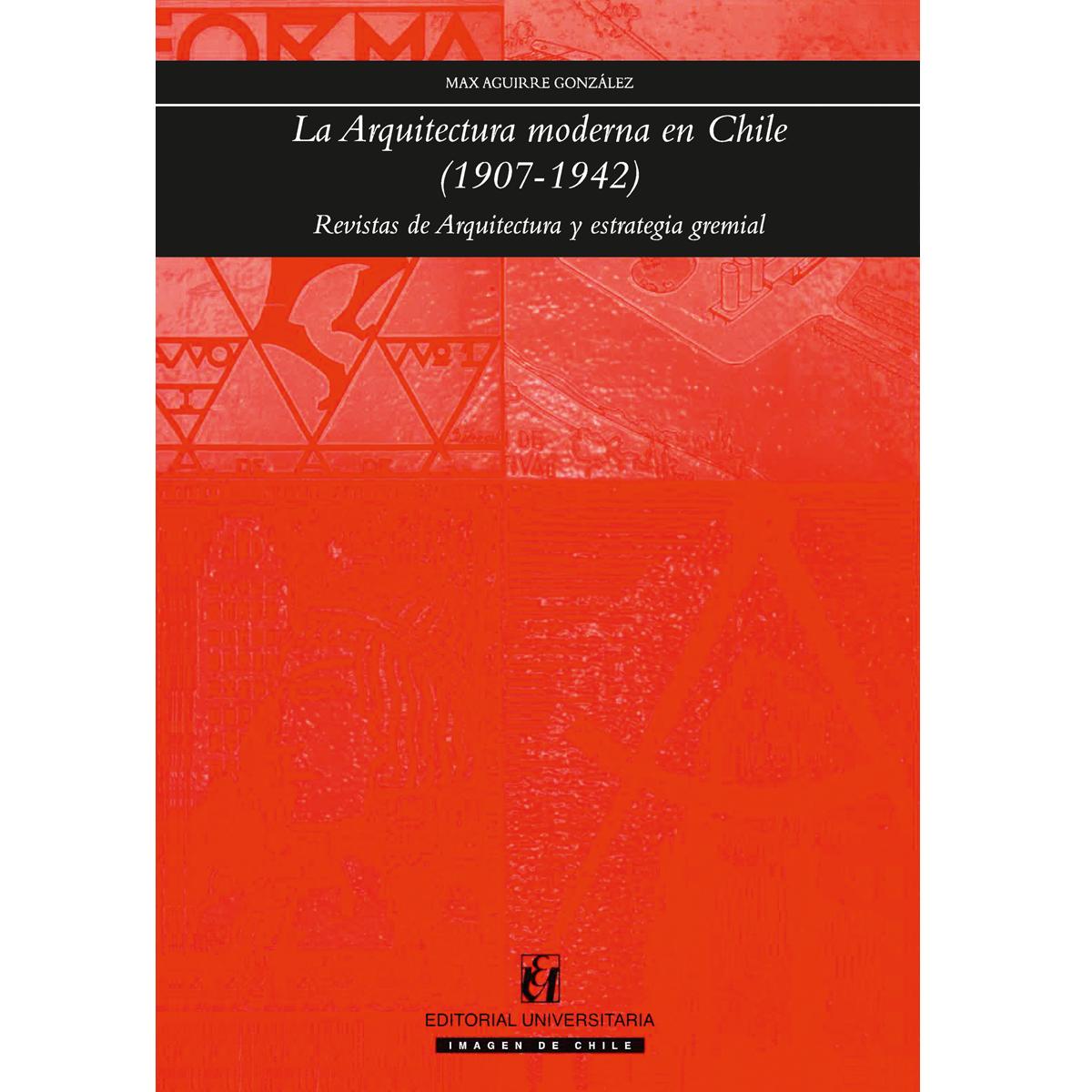 La arquitectura moderna en Chile (1907-1942)