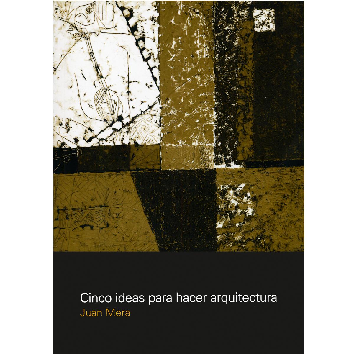 Cinco ideas para hacer arquitectura