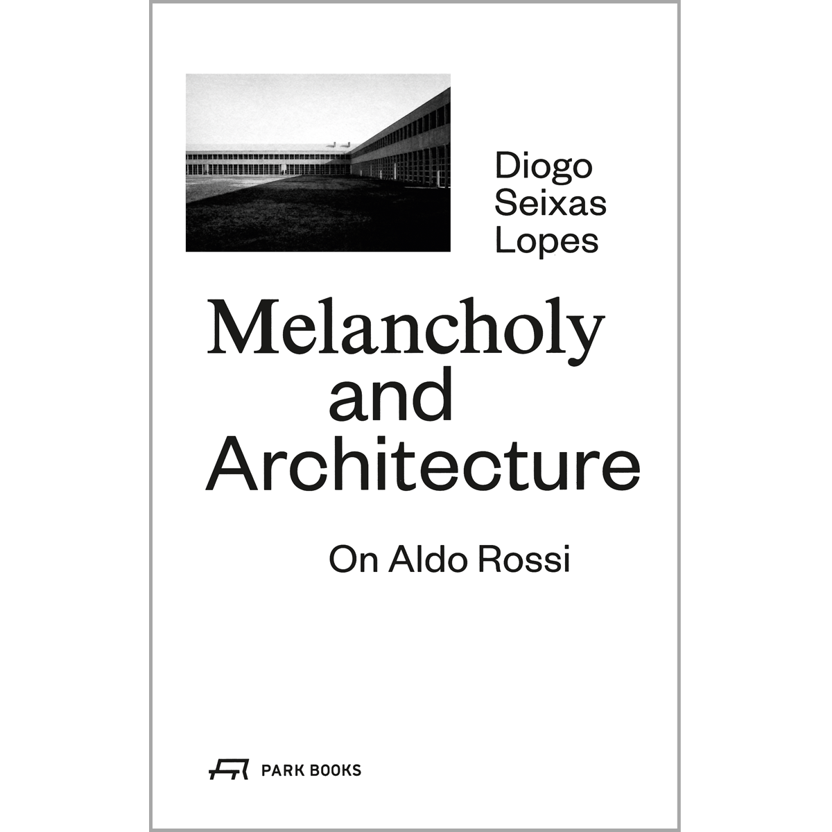 Melancholy and Architecture