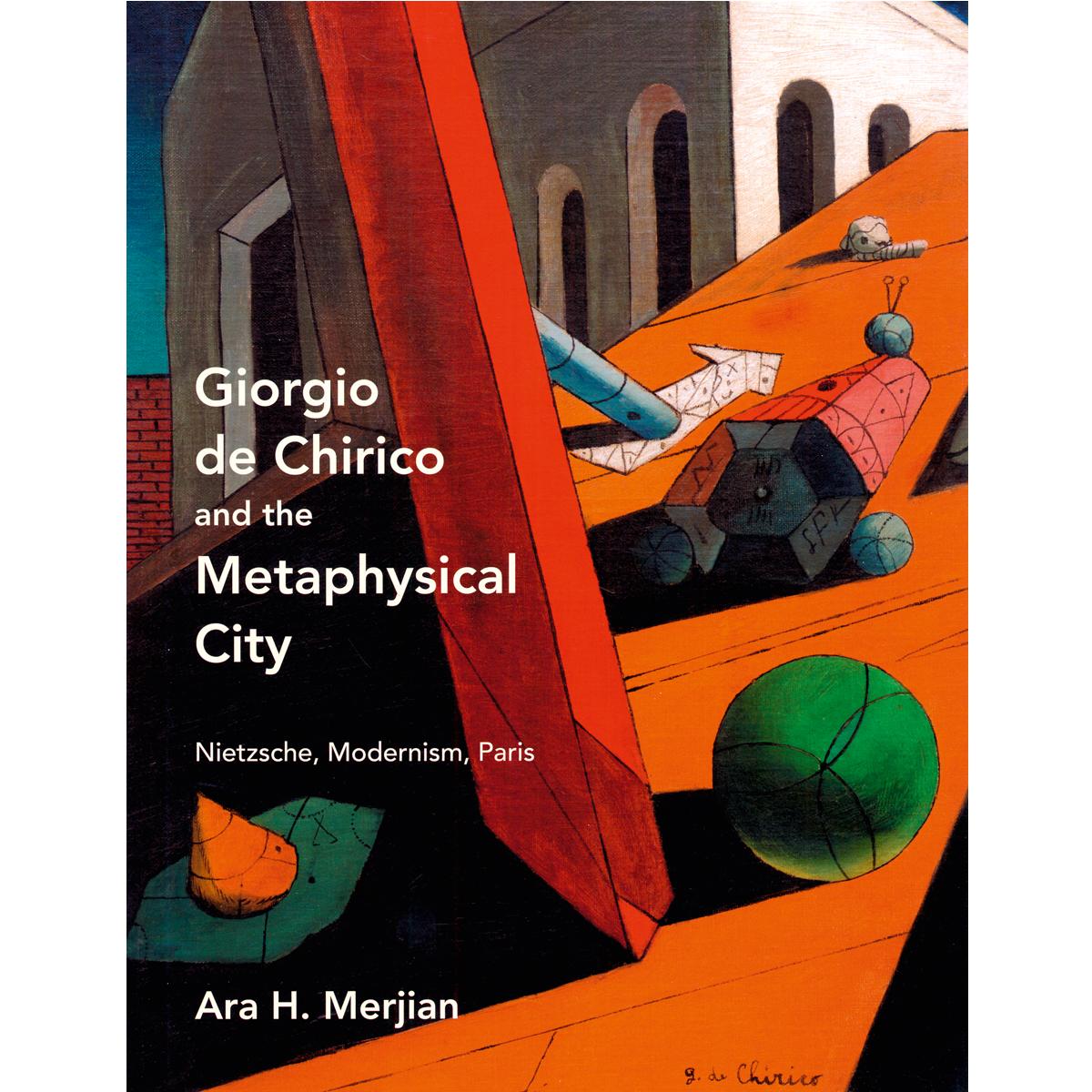 Giorgio de Chirico and the Metaphysical City