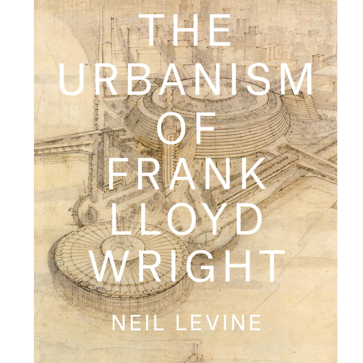 The Urbanism of Frank Lloyd Wright