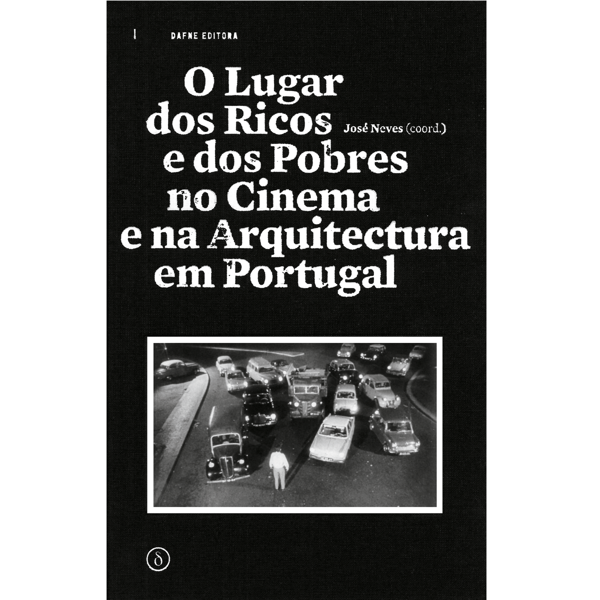 O Lugar dos Ricos e dos Pobres no Cinema e na Arquitectura em Portugal