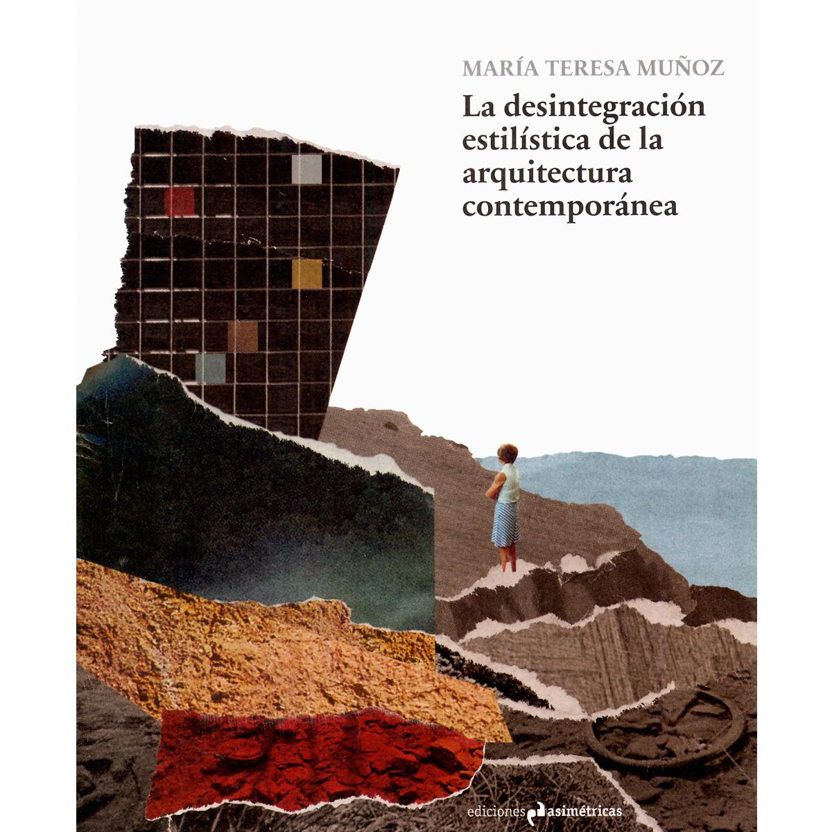 La desintegración estilística de la arquitectura contemporánea