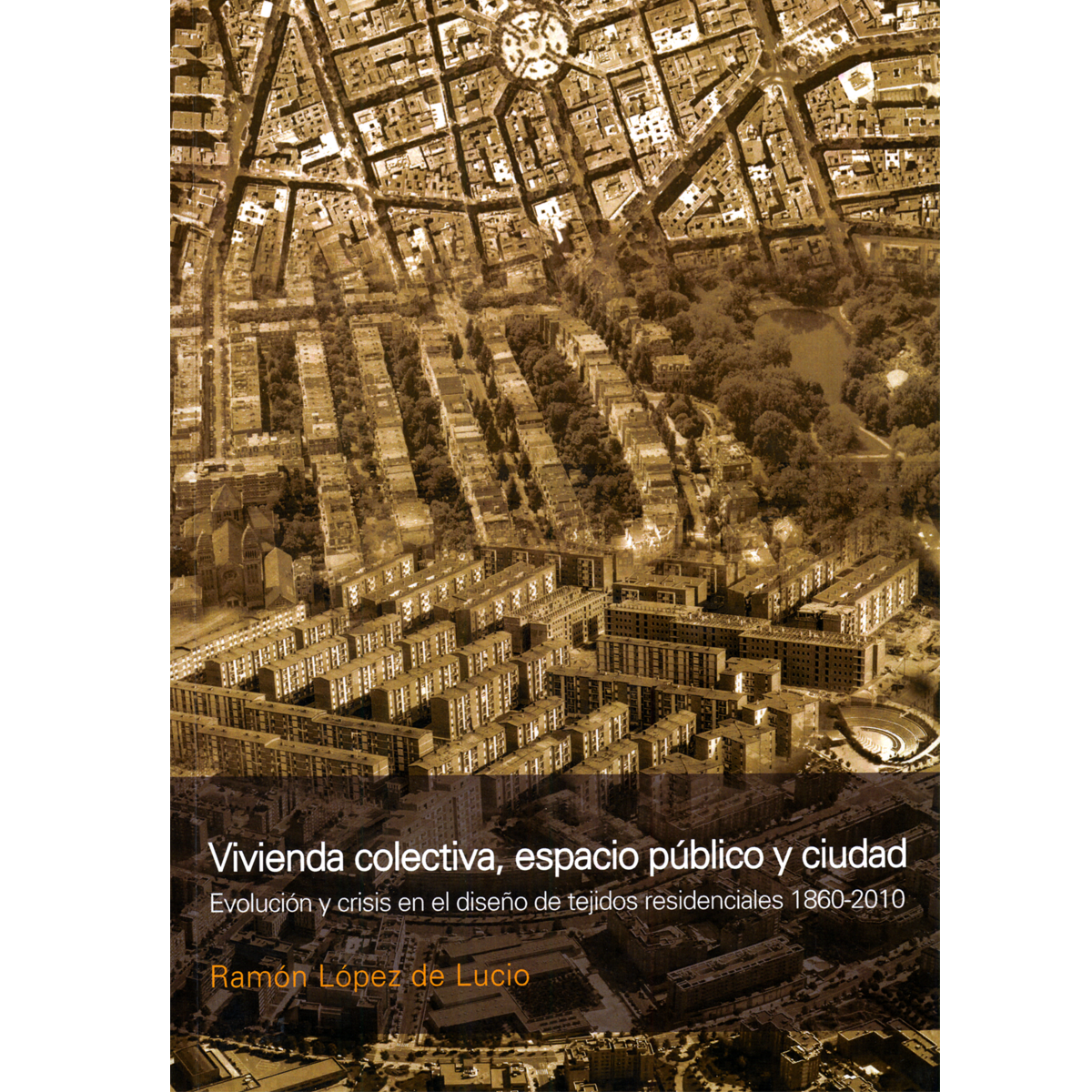 Vivienda colectiva, espacio público y ciudad