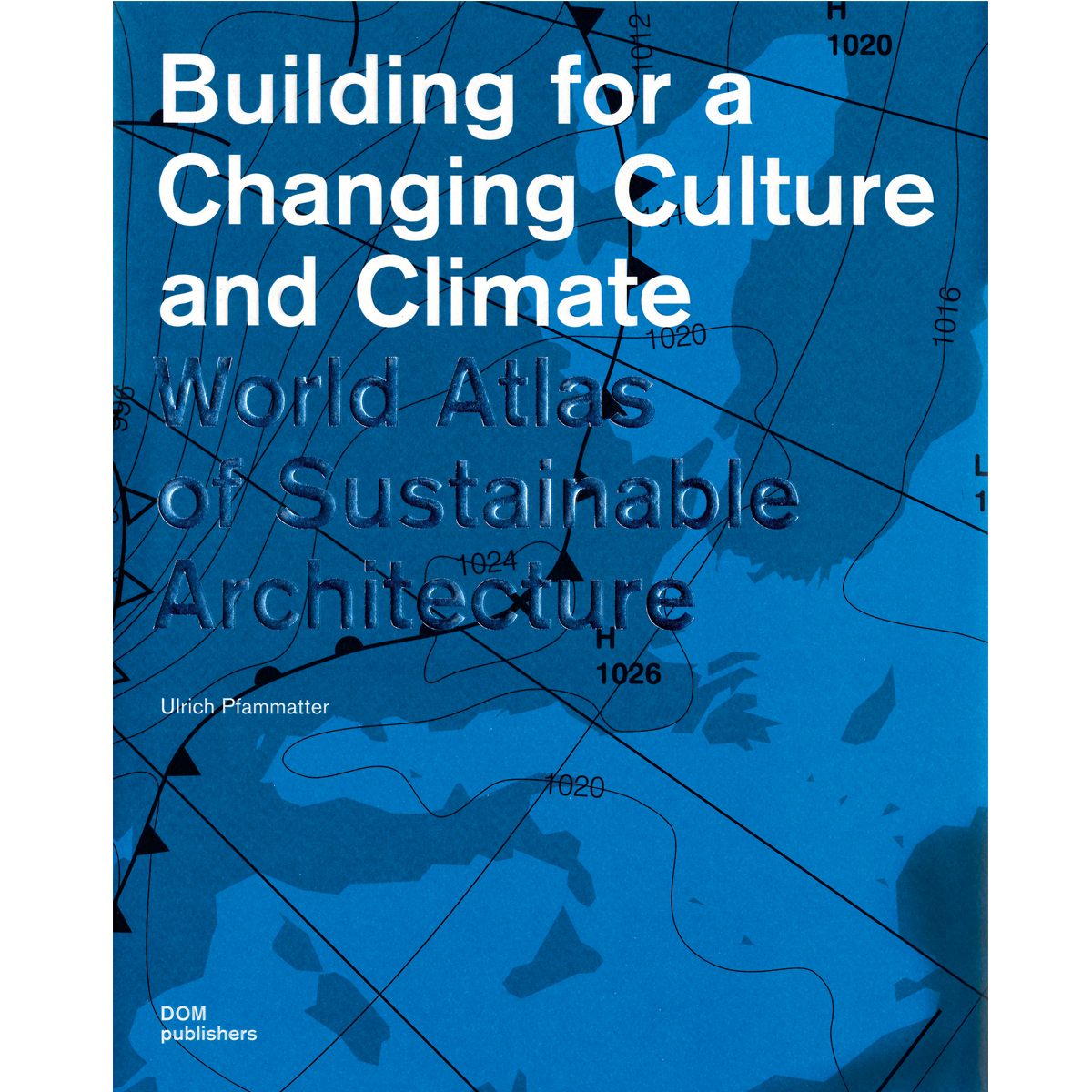 Building for a Changing Culture and Climate