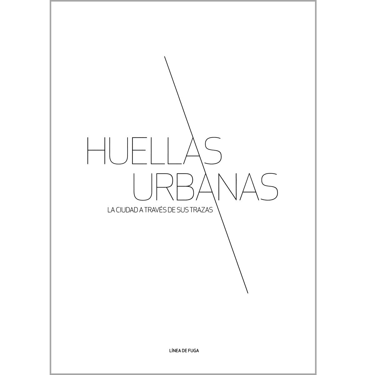 Línea de Fuga: Huellas urbanas