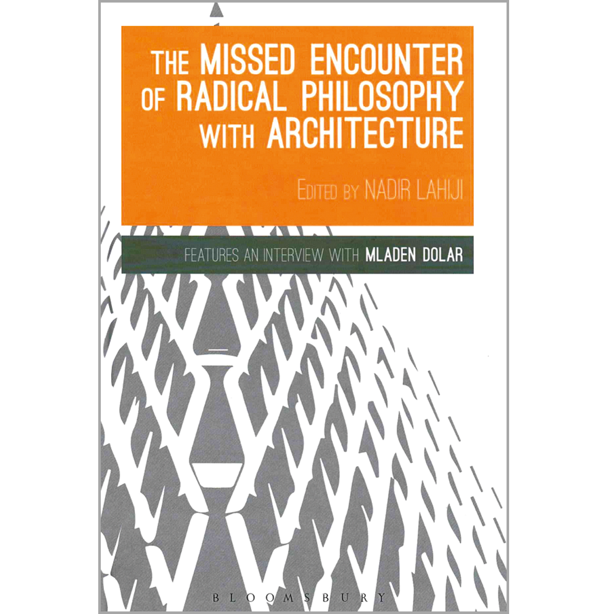 The Missed Encounter of Radical Philosophy with Architecture