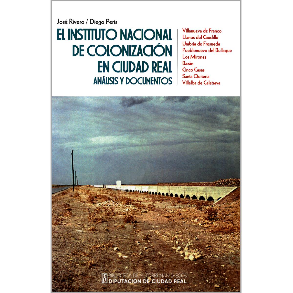 El Instituto Nacional de Colonización en Ciudad Real