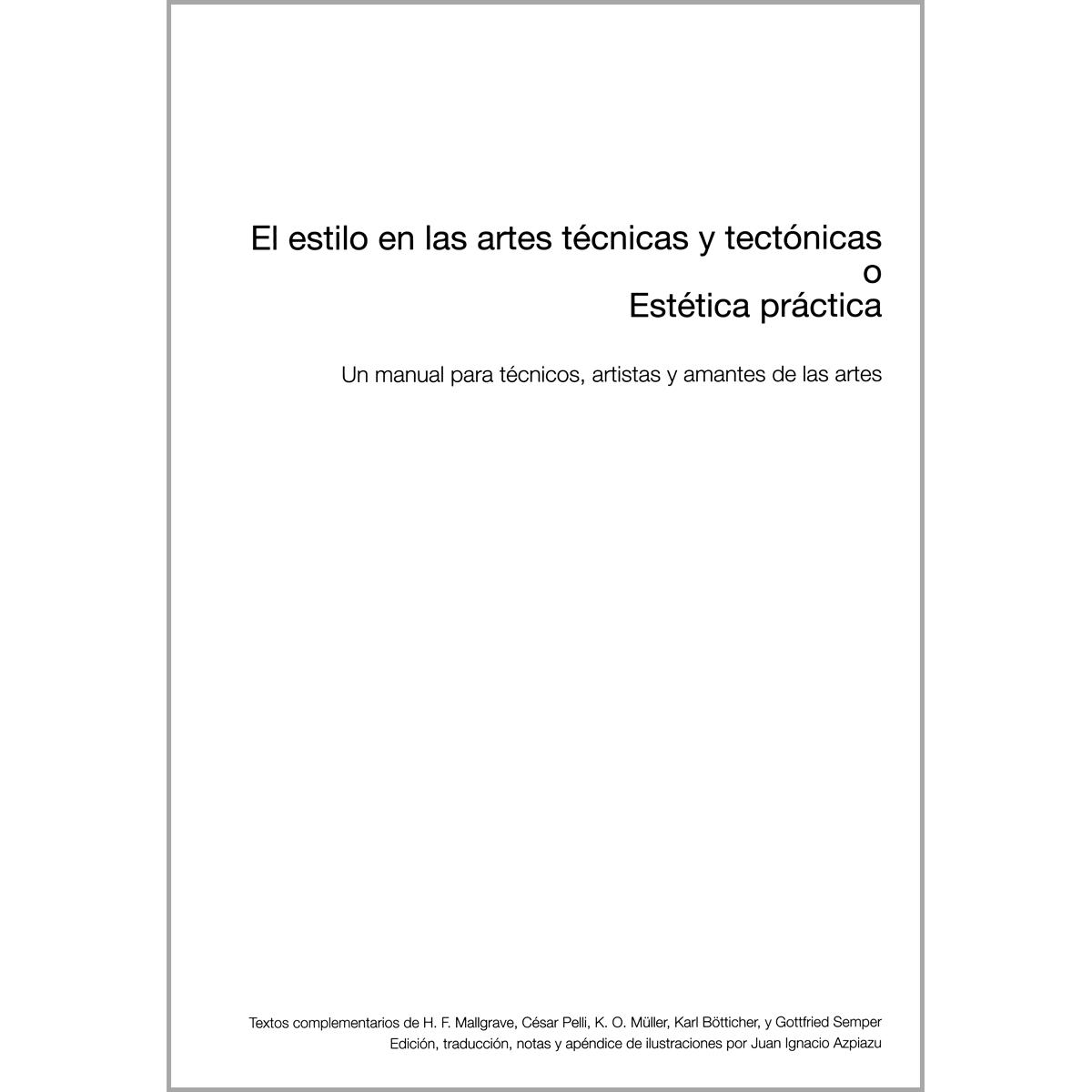 El estilo en las artes técnicas y tectónicas o Estética práctica