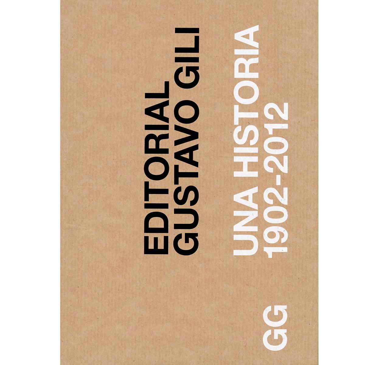 Gustavo Gili: una historia, 1902-2012