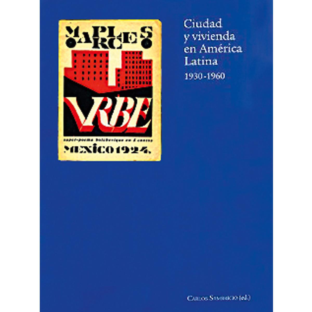 Ciudad y vivienda en América  Latina, 1930-1960