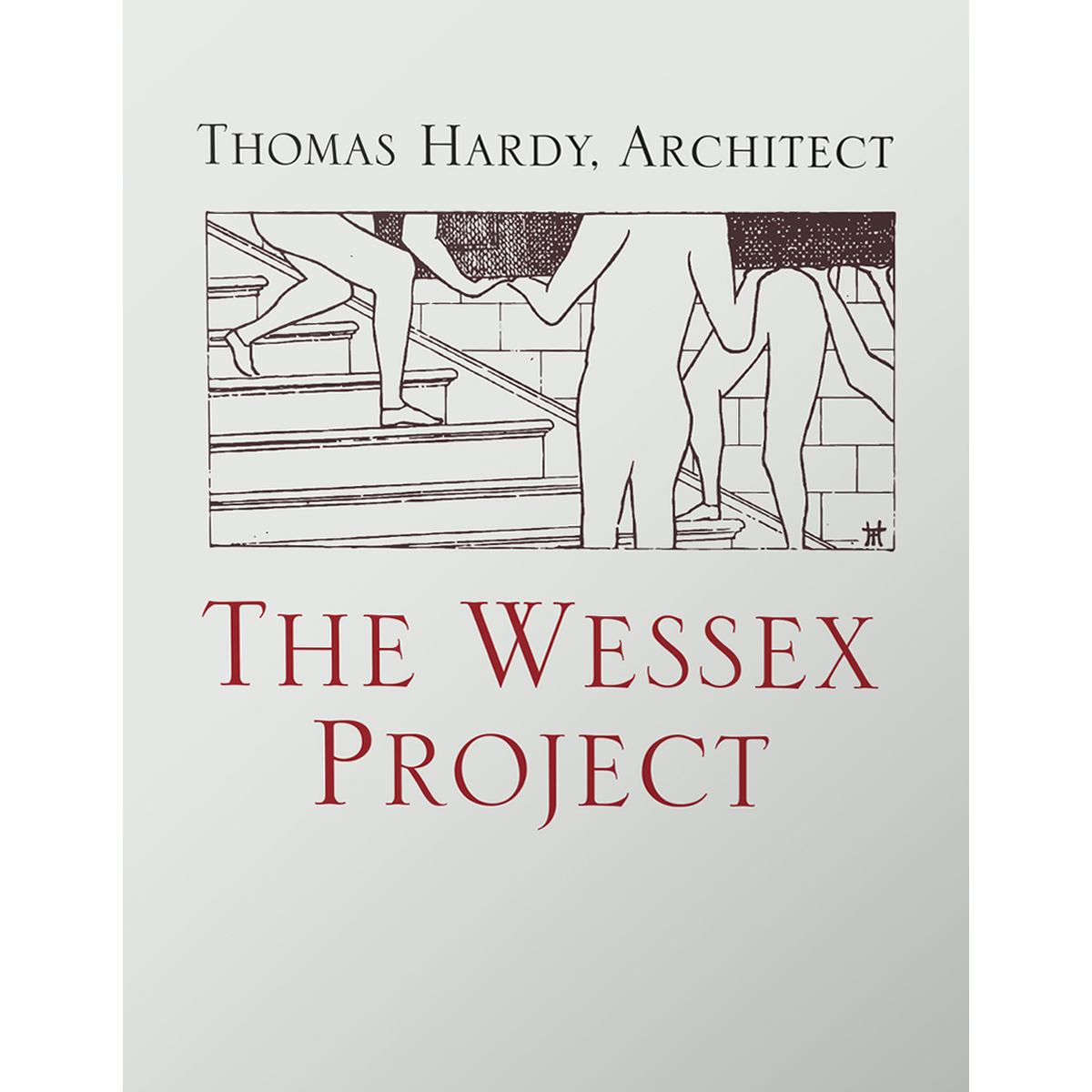 The Wessex Project. Thomas Hardy, Architect