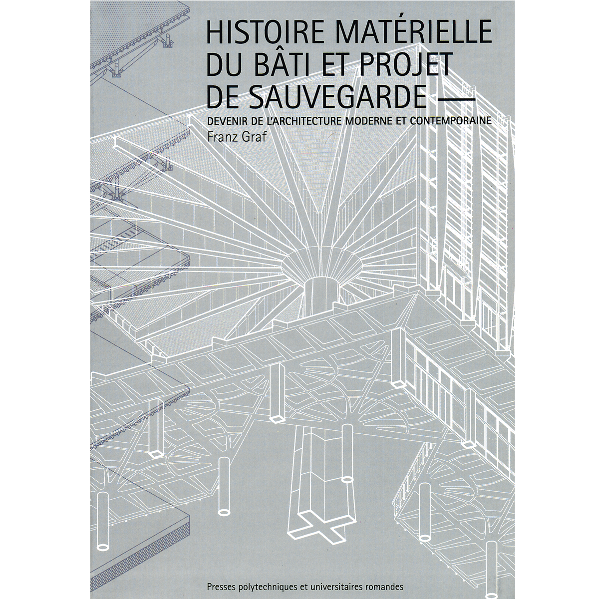 Histoire matérielle du bâti et projet de sauvegarde