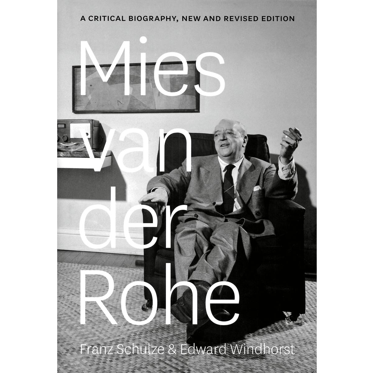 Mies van der Rohe. A Critical Biography