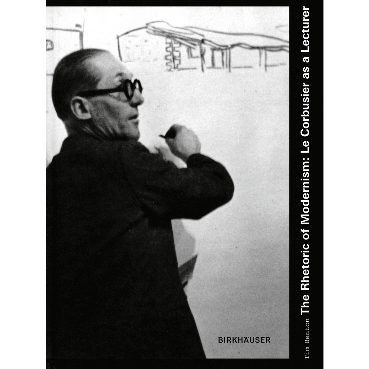 The Rhetoric of Modernism:  Le Corbusier as a Lecturer