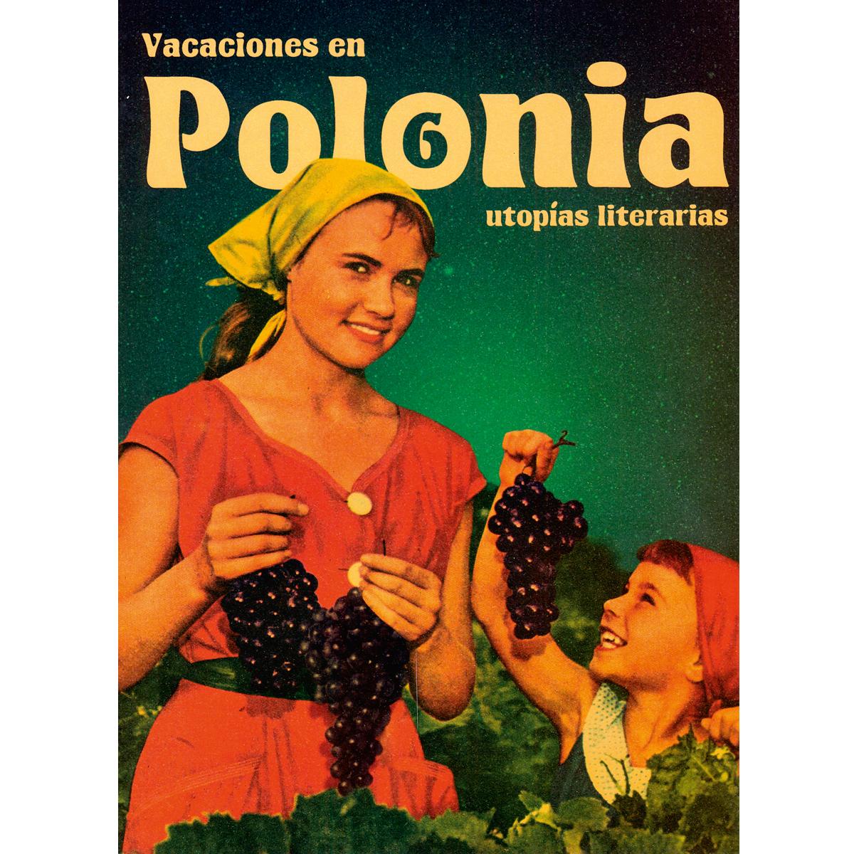 Vacaciones en Polonia: Utopías literarias
