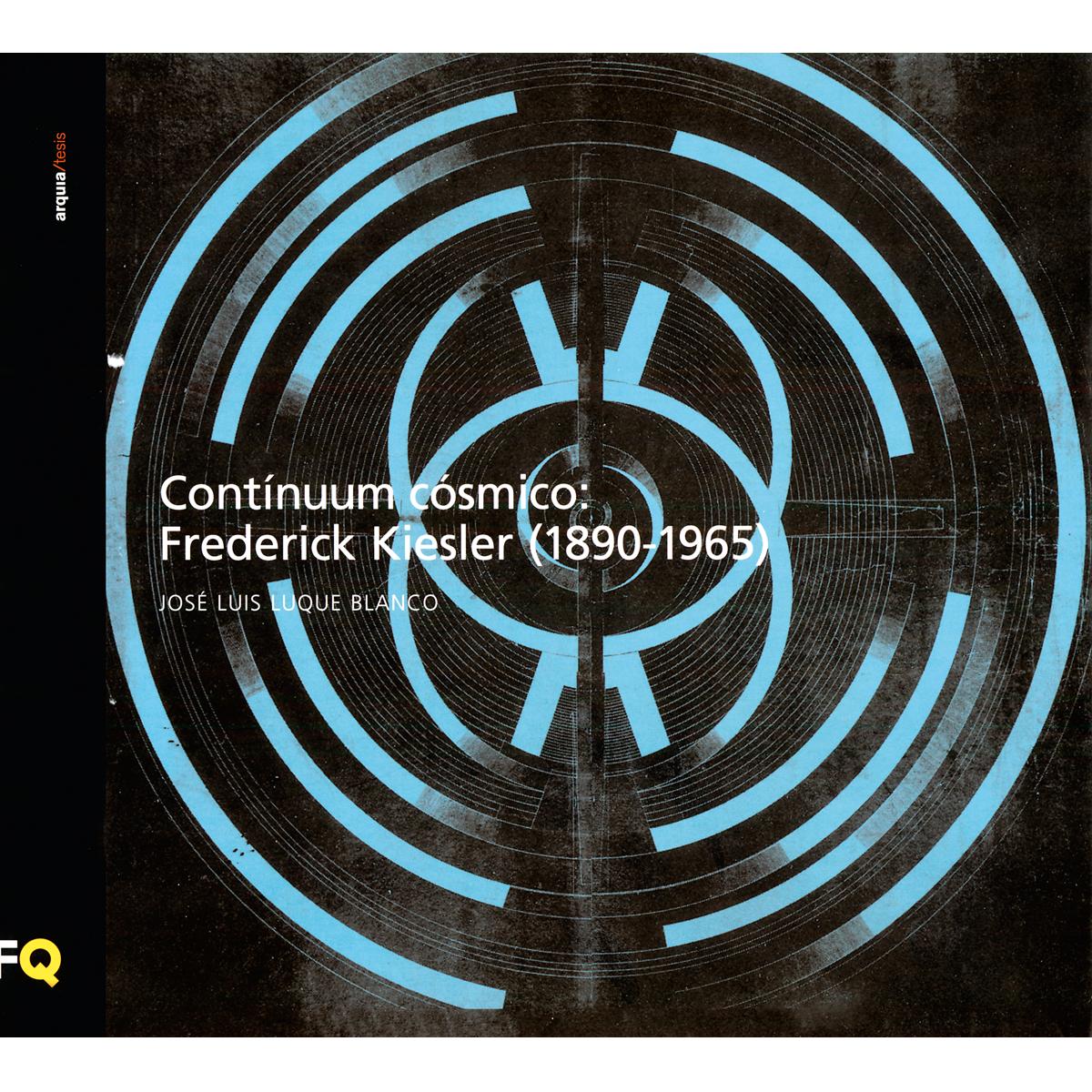 Contínuum cósmico: Frederick Kiesler (1890-1965)