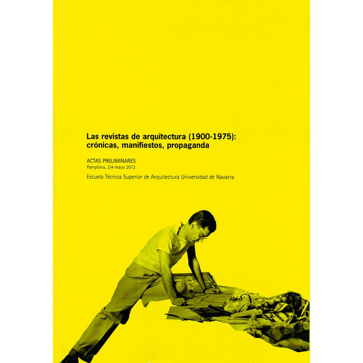 Las revistas de arquitectura (1900-1975): crónicas, manifiestos y propaganda