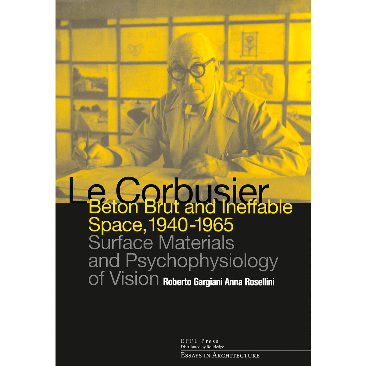 Le Corbusier: Béton Brut  and Ineffable Space, 1940-1965