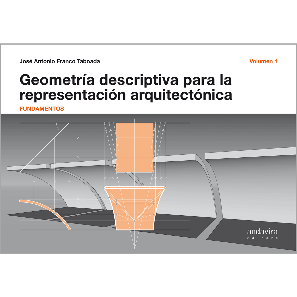Geometría descriptiva para la representación arquitectónica