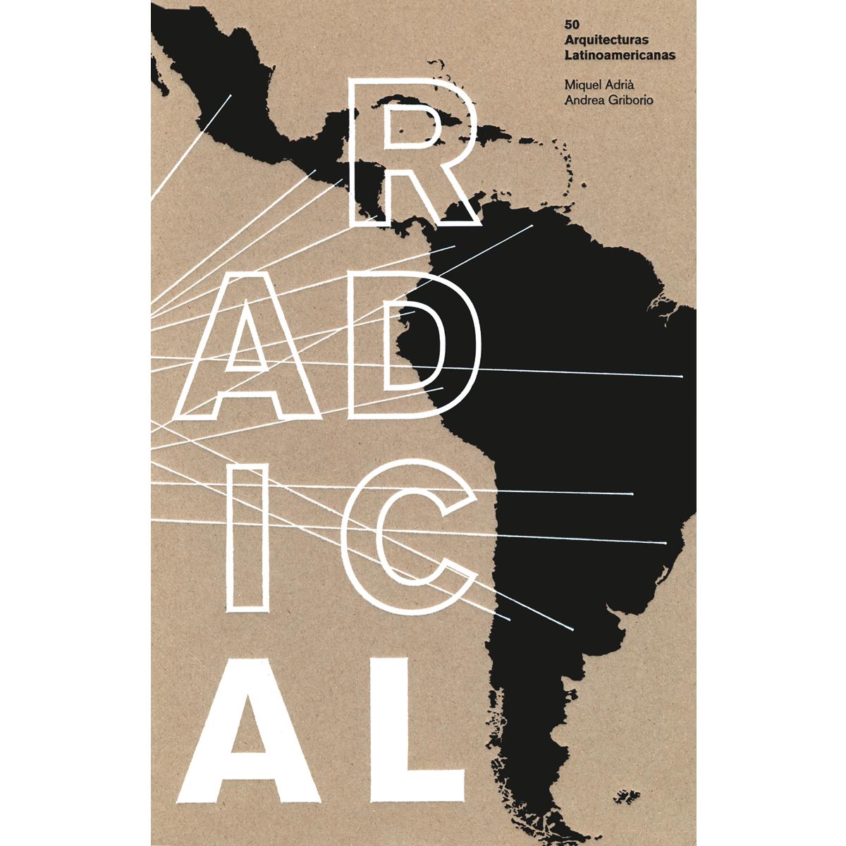 Radical. 50 Arquitecturas Latinoamericanas