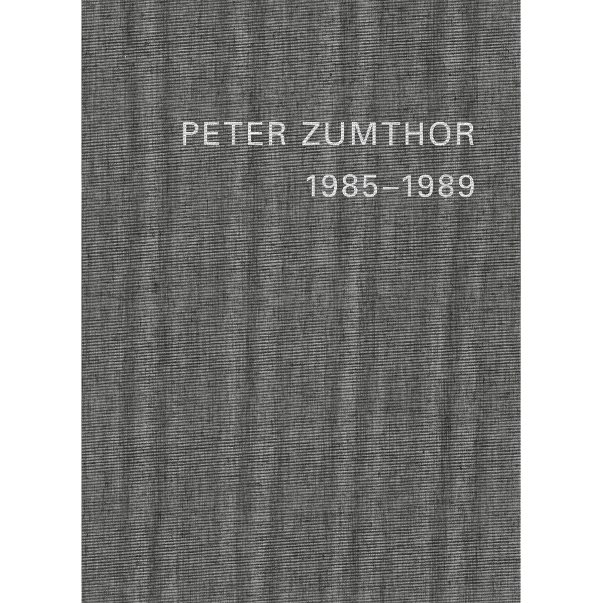 Peter Zumthor. Buildings and Projects, 1985-2013