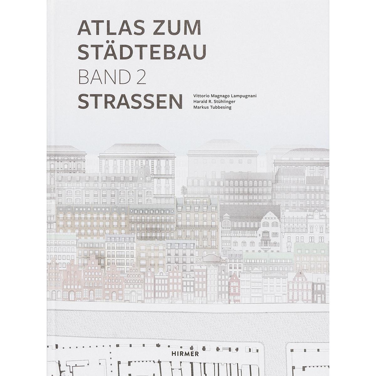 Atlas zum Städtebau. Band 2: Strassen