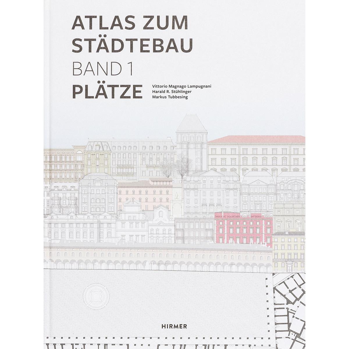 Atlas zum Städtebau. Band 1: Plätze