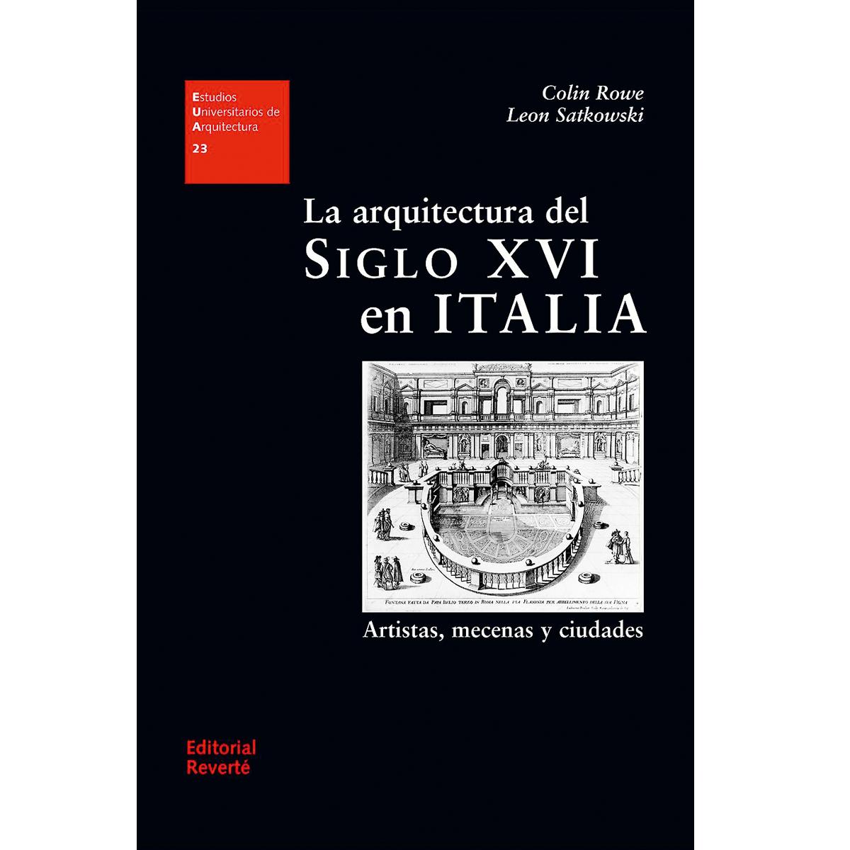La arquitectura del siglo XVI en Italia: artistas, mecenas y ciudades