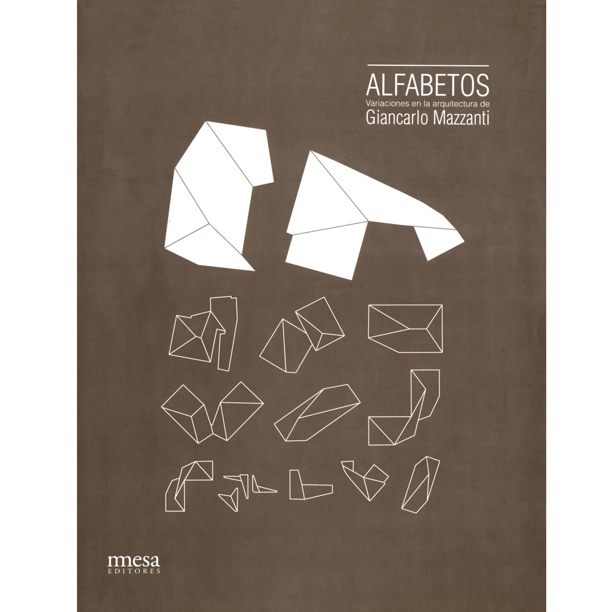 Alfabetos: Variaciones en la  arquitectura de Giancarlo Mazzanti