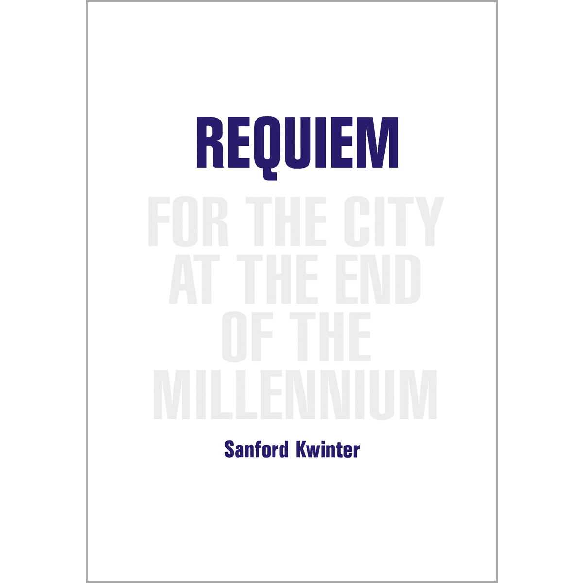Requiem for the City  at the End of the Millennium