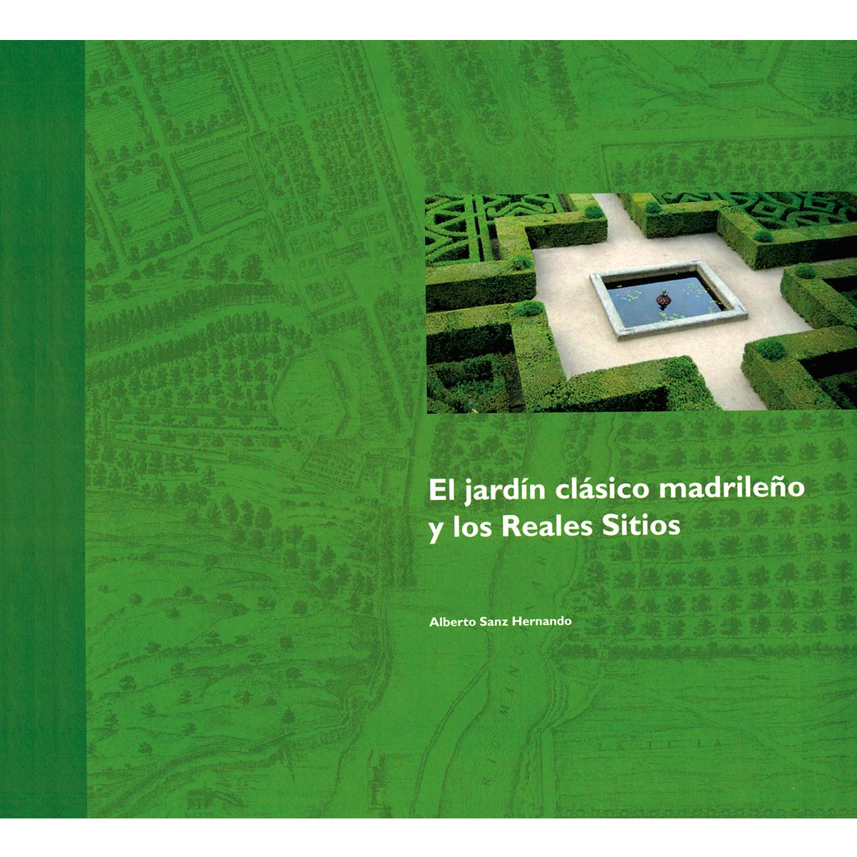El jardín clásico madrileño  y los Reales Sitios