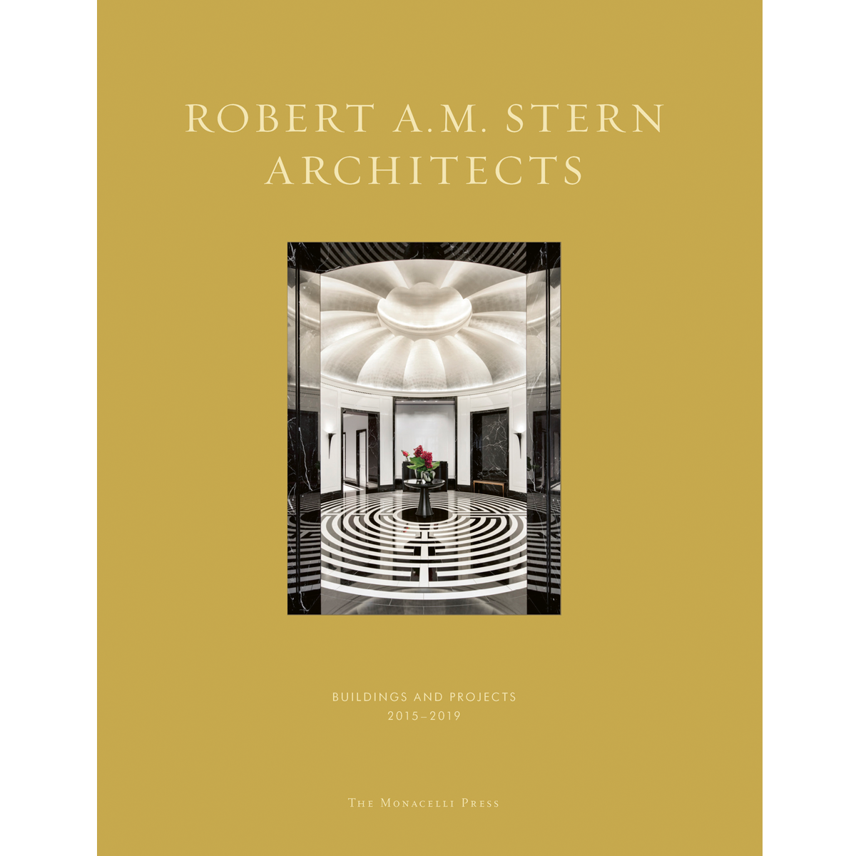 Robert A.M. Stern: Buildings and Projects: 2015-2019