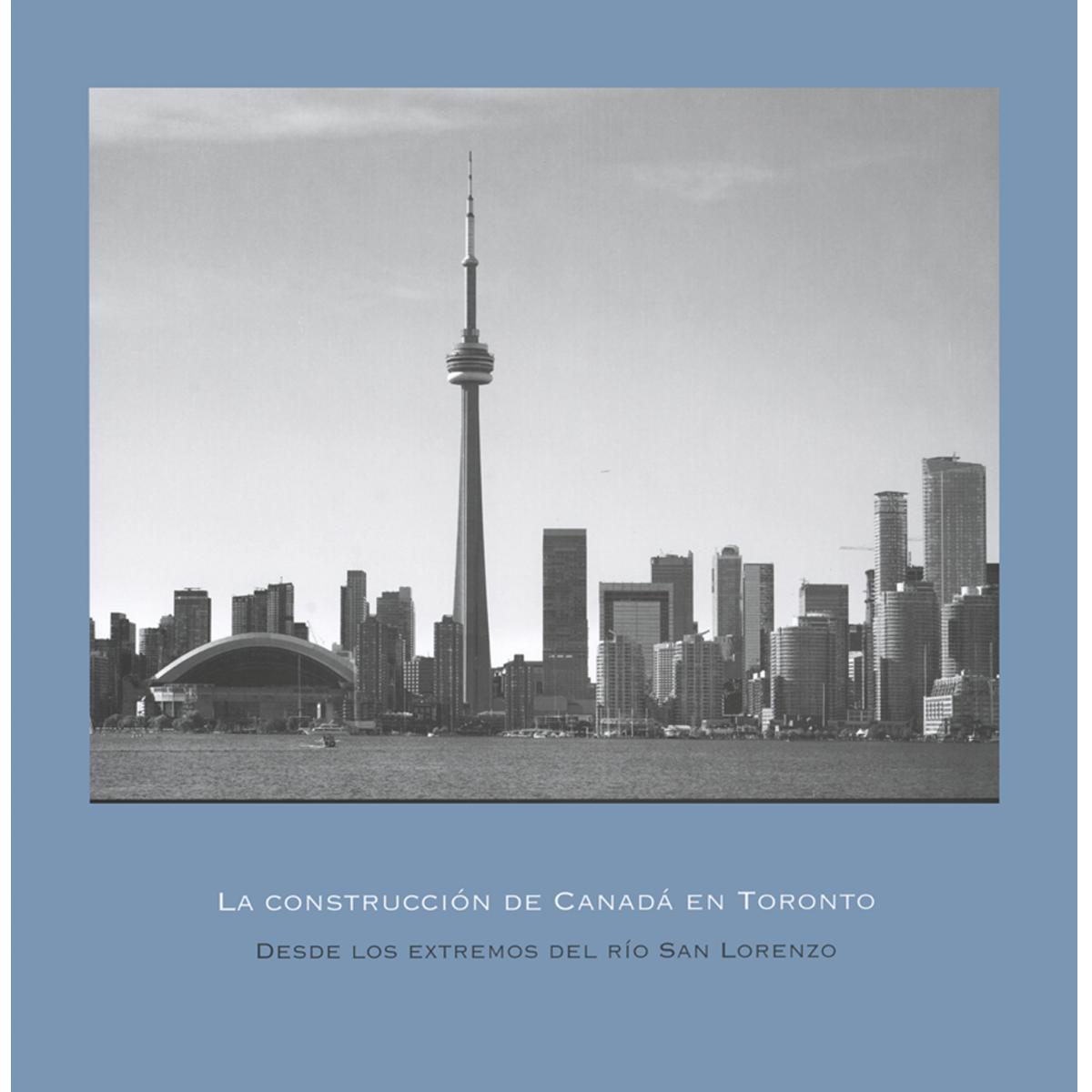 La construcción de Canadá en Toronto
