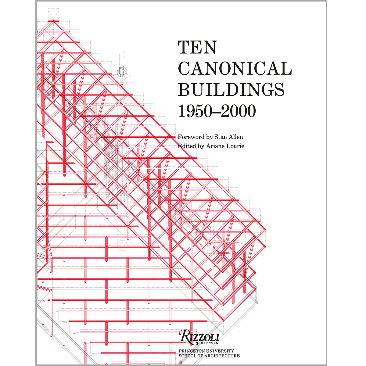 Ten Canonical Buildings, 1950-2000