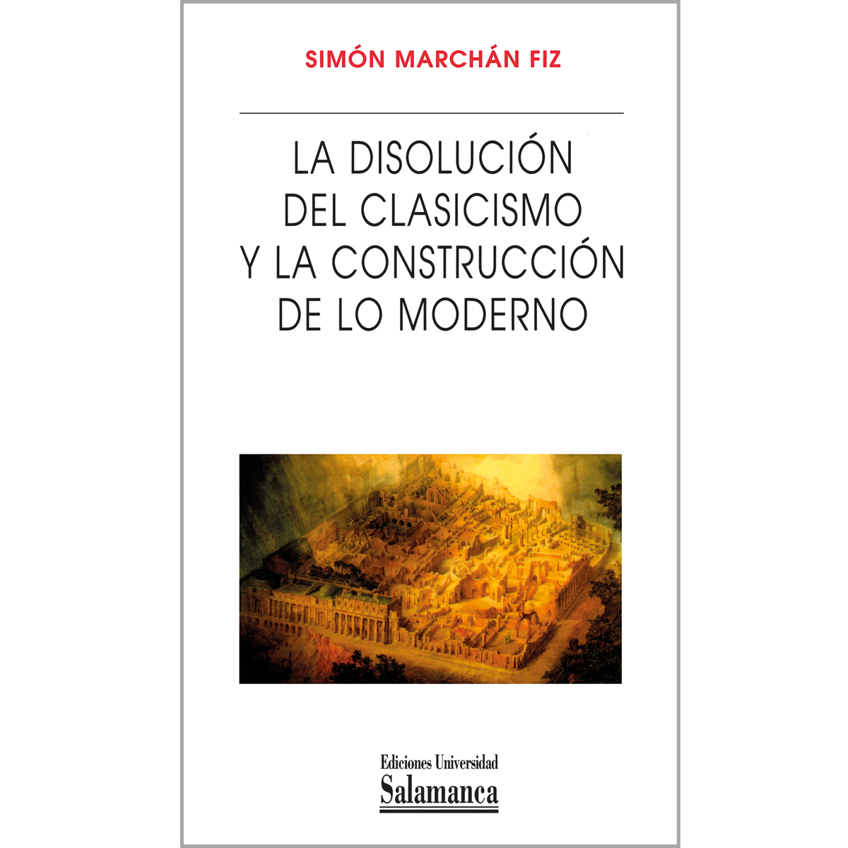 La disolución del clasicismo y la construcción de lo moderno
