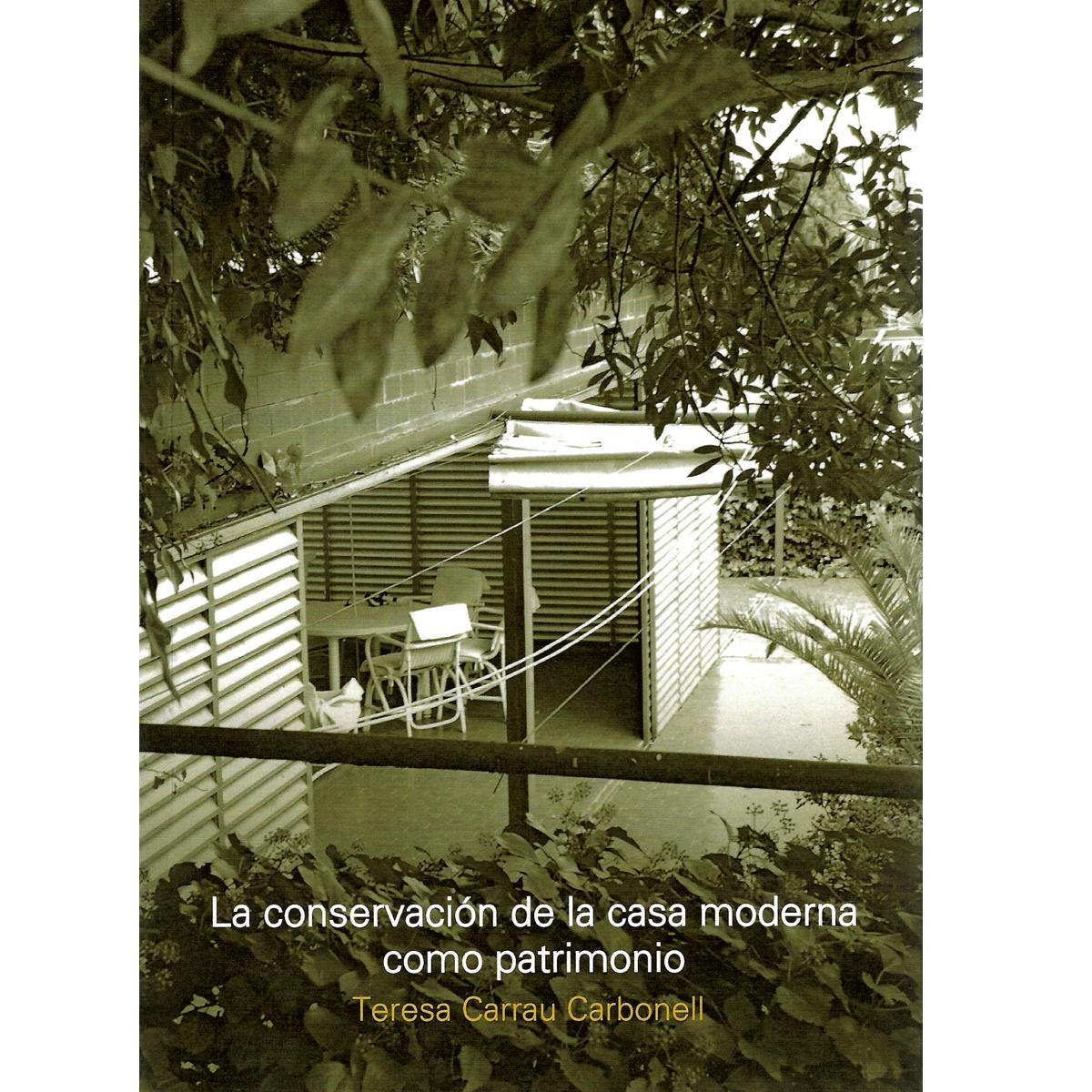 La conservación de la casa moderna como patrimonio