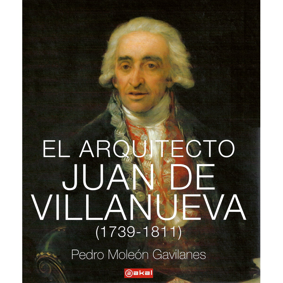 El arquitecto Juan de Villanueva