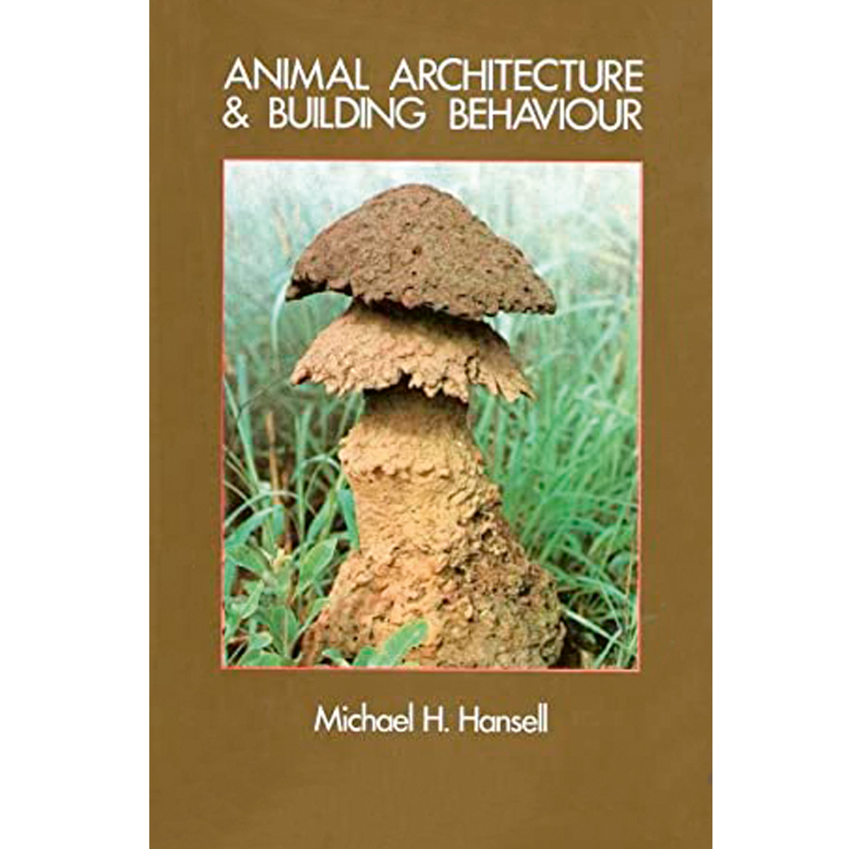 Animal Architecture and Building Behaviour