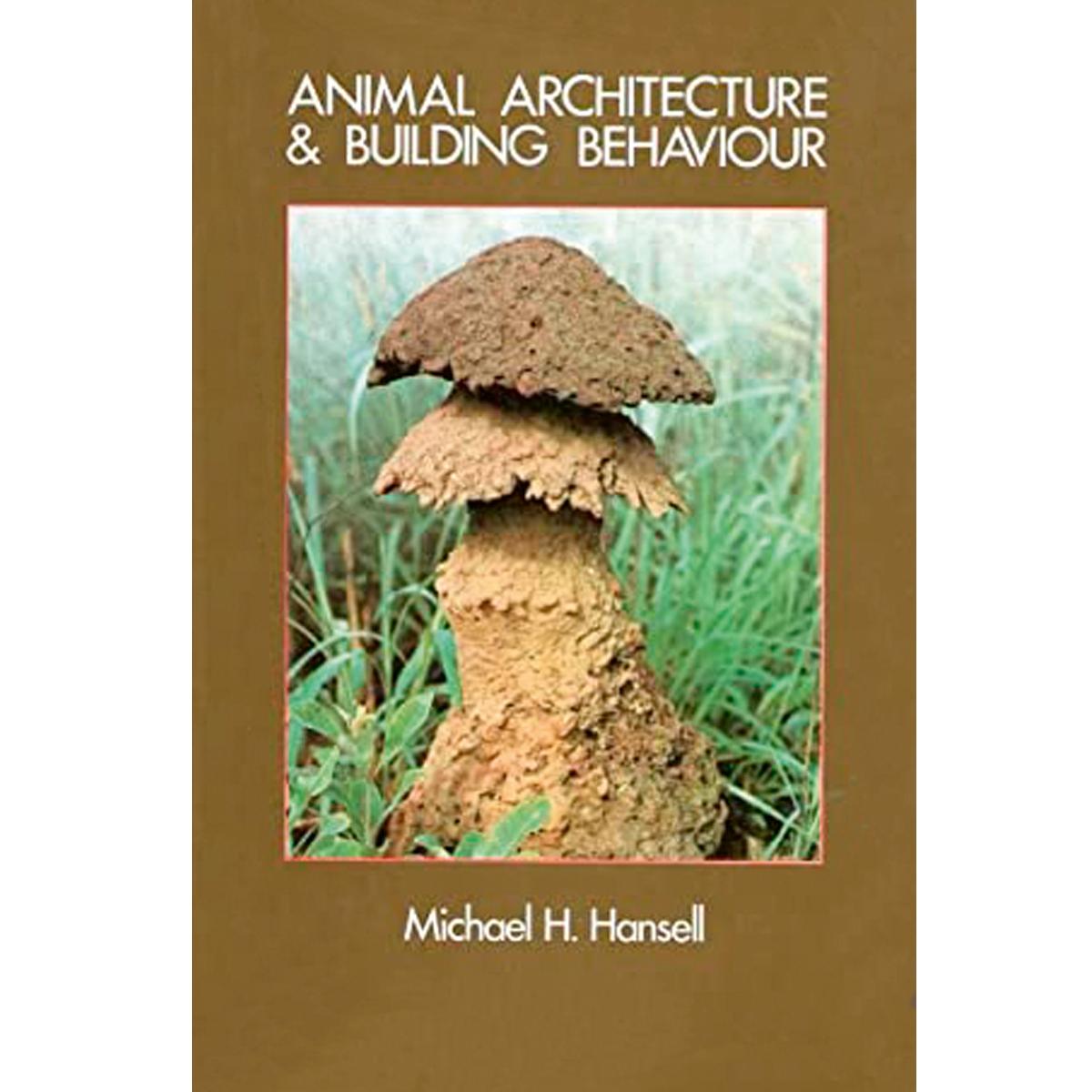 Animal Architecture and Building Behaviour