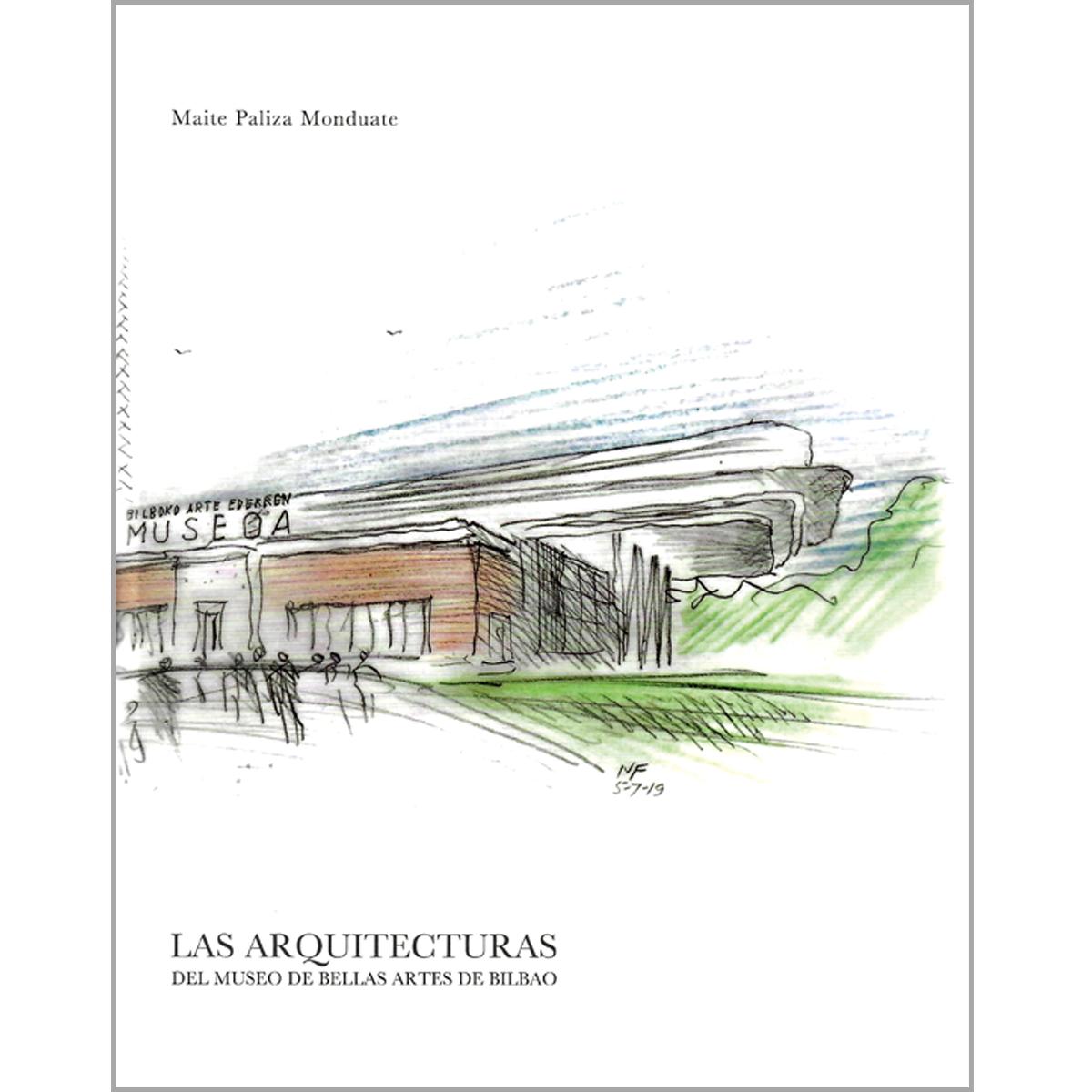 Las arquitecturas del Museo de Bellas Artes de Bilbao