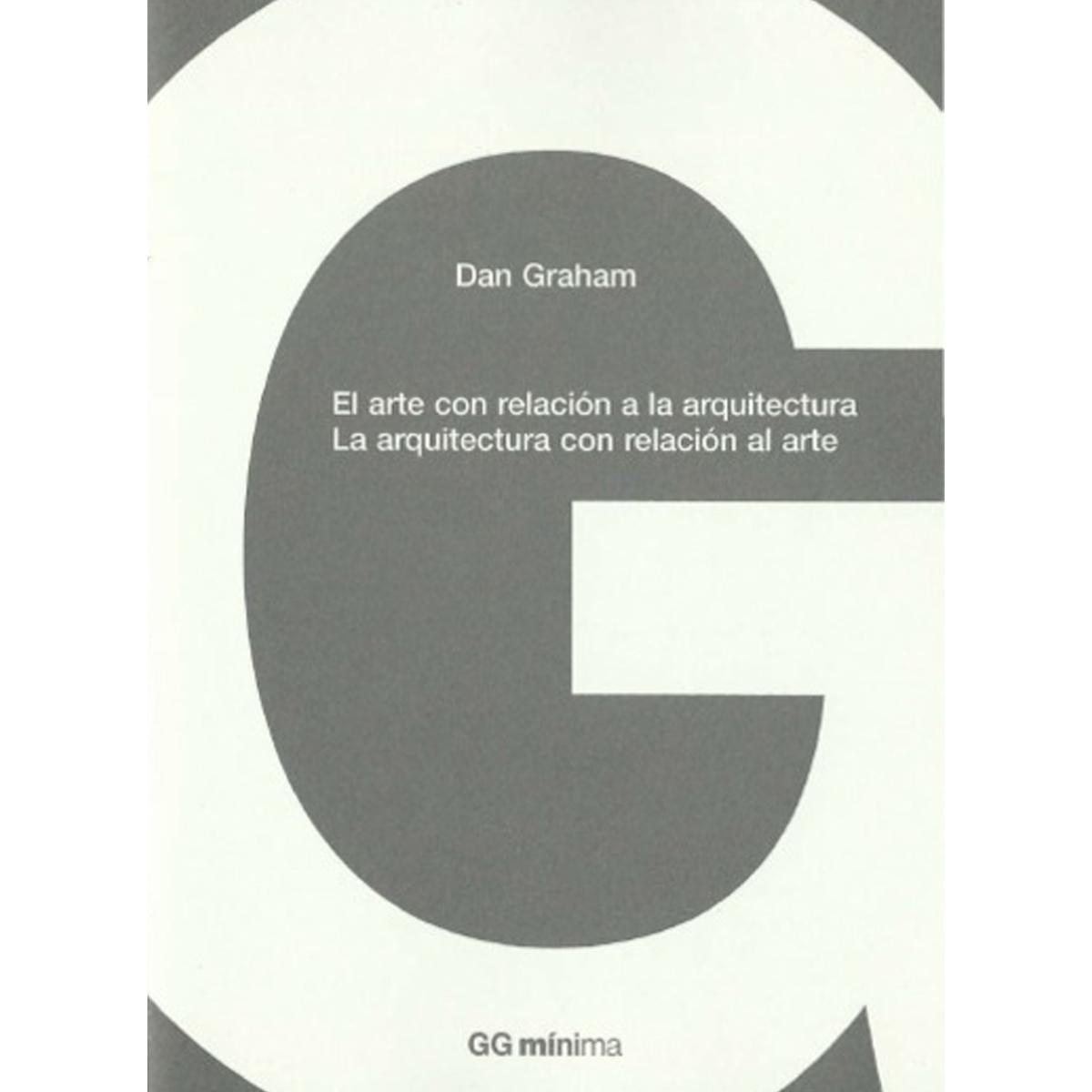 Colección GGmínima: El arte con relación a la arquitectura. La arquitectura con relación al arte