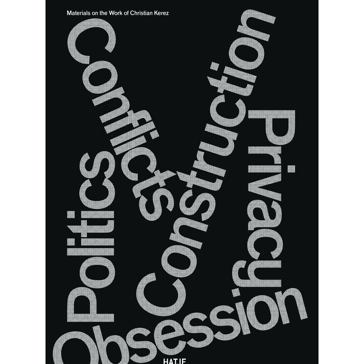 Conflicts Politics Construction Privacy Obsession