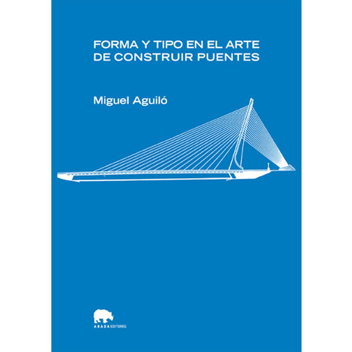 Forma y tipo en el arte de construir puentes