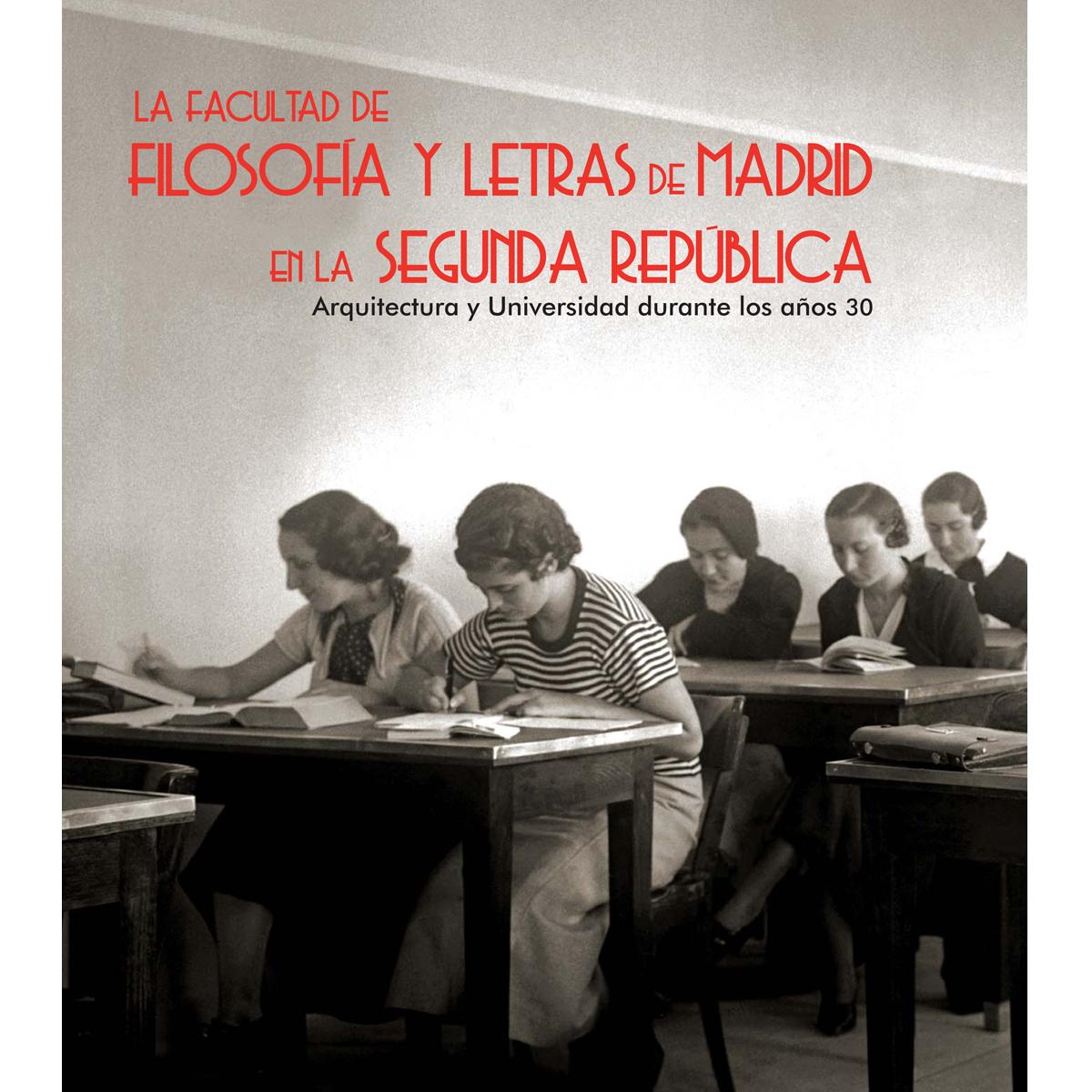 La facultad de Filosofía y Letras de Madrid en la Segunda República