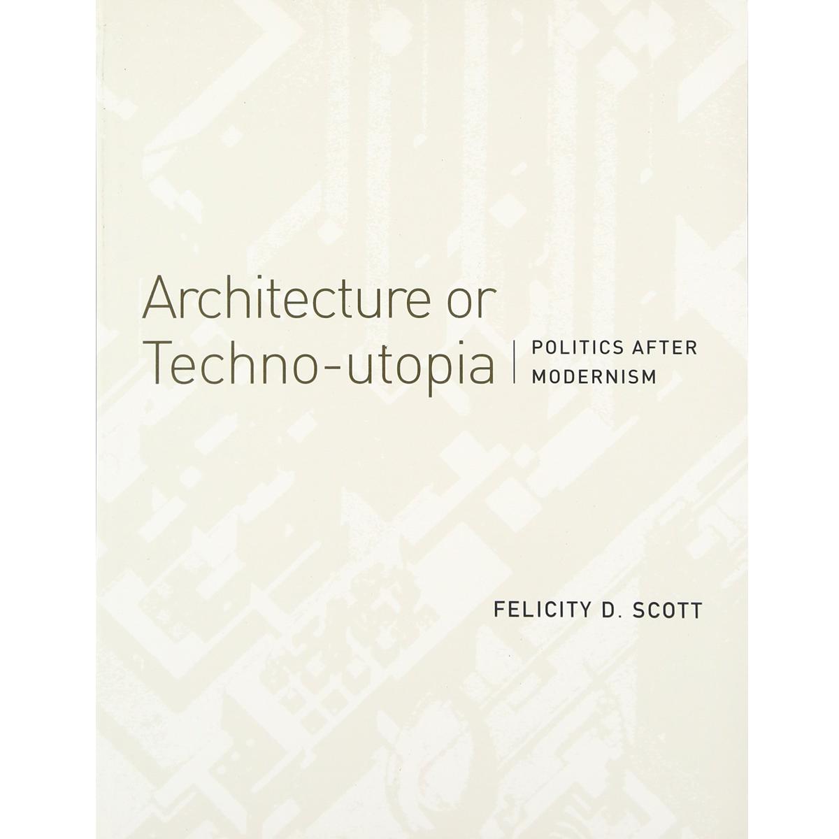 Architecture or Techno-Utopia